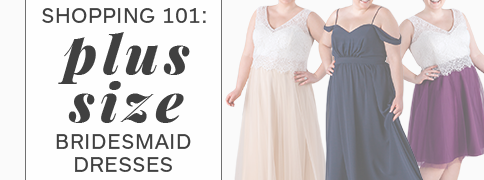 Plus Size Bridesmaid Dresses - Shopping 101